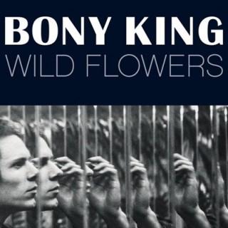 Bony King - Wild Flowers