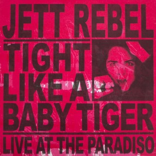 Jett Rebel - Tight Like A Baby Tiger