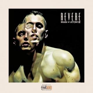 Revere – Man Of Atom EP