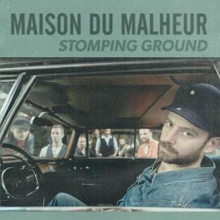 Maison du Malheur - Stomping Ground
