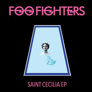 Foo Fighters – Saint Cecilia EP